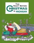 Night Before Christmas in Michigan ebook by Sue Carabine