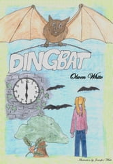 Adventures in Trickle Valley: Dingbat - Dingbat ebook by Olwen White