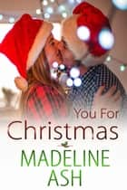 You for Christmas ebook by Madeline Ash