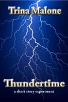 Thundertime ebook by Trina Malone