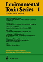 Polychlorinated Biphenyls (PCBs): Mammalian and Environmental Toxicology ebook by Stephen Safe,R.L. Dedrick,L.G. Hansen,M.A. Hayes,R.J. Lutz,M. Mullin,A. Parkinson,L. Safe,S. Safe,R.G. Schnellmann,I.G. Sipes