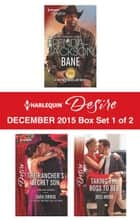Harlequin Desire December 2015 - Box Set 1 of 2 - Bane\The Rancher's Secret Son\Taking the Boss to Bed ebook by Brenda Jackson, Sara Orwig, Joss Wood