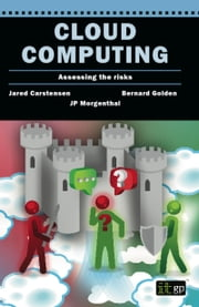 Cloud Computing - Assessing the risks ebook by Jared Carstensen,JP Morgenthal,Bernard Golden