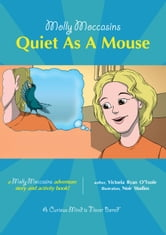 Quiet As A Mouse - Molly Moccasins ebook by Victoria Ryan O'Toole