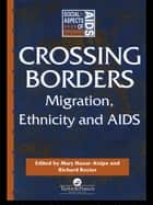 Crossing Borders ebook by Mary Haour-Knipe,the late    Richard Rector
