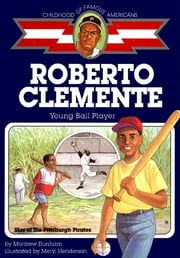 Roberto Clemente - Young Ball Player ebook by Montrew Dunham,Meryl Henderson