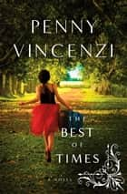The Best of Times - A Novel ebook by Penny Vincenzi