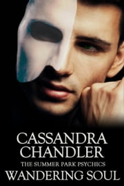Wandering Soul - The Summer Park Psychics, #1 ebook by Cassandra Chandler