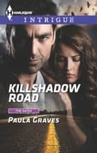 Killshadow Road - A Thrilling FBI Romance ebook by Paula Graves