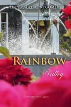 Rainbow Valley ebook by Lucy Montgomery