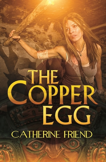 The Copper Egg ebook by Catherine Friend