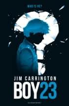 Boy 23 ebook by Jim Carrington