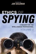 Ethics of Spying ebook by Jan Goldman