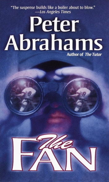 The Fan - A Novel ebook by Peter Abrahams