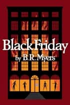 Black Friday (Night Shift series #2) ebook by B.R. Myers
