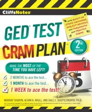 CliffsNotes GED Test Cram Plan Second Edition ebook by Murray Shukyn,Dale E Shuttleworth, PhD,Achim K. Krull