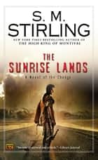 The Sunrise Lands eBook by S. M. Stirling