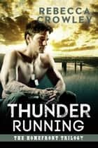 Thunder Running - The Homefront Trilogy, #3 ebook by