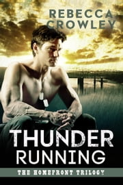 Thunder Running - The Homefront Trilogy, #3 eBook by Rebecca Crowley