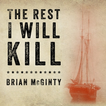 The Rest I Will Kill - William Tillman and the Unforgettable Story of How a Free Black Man Refused to Become a Slave audiobook by Brian McGinty