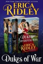 Dukes of War (Books 5-7) Boxed Set - Regency Romance Collection ebook by Erica Ridley