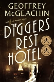 The Diggers Rest Hotel: A Charlie Berlin mystery - A Charlie Berlin Mystery ebook by Geoffrey McGeachin