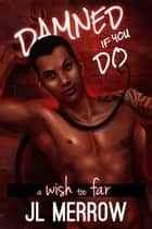 A Wish Too Far ebook by JL Merrow