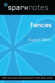 Fences (SparkNotes Literature Guide) ebook by SparkNotes, August Wilson