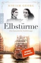 Elbstürme eBook by Miriam Georg