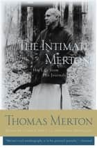The Intimate Merton ebook by Thomas Merton