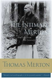 The Intimate Merton - His Life from His Journals ebook by Thomas Merton