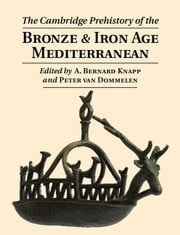 The Cambridge Prehistory of the Bronze and Iron Age Mediterranean ebook by