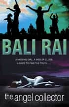 The Angel Collector ebook by Bali Rai