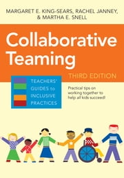 Collaborative Teaming, Third Edition ebook by Margaret E. King-Sears Ph.D.,Rachel Janney Ph.D.,Martha E. Snell Ph.D.,Dr. Julia Renberg, M.Ed.,Rachel Hamberger, M.A.,Melissa Ainsworth, Ph. D.,Leighann Alt, M.A.,Kimberly Avila, Ph.D.,Colleen Barry, M.Ed.,Michelle Dunaway, M.ed.,Catherine Morrison, M.Ed.,Karen King Scanlan, M.Ed.,Philip Yovino, M.Ed.
