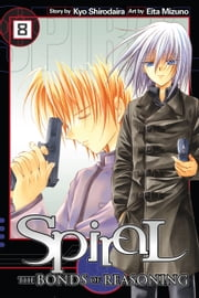 Spiral, Vol. 8 - The Bonds of Reasoning ebook by Kyo Shirodaira,Eita Mizuno