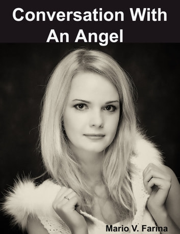 Conversation With An Angel ebook by Mario V. Farina