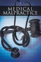 Medical Malpractice Litigation in the 21st Century ebook by Nathaniel J. Friedman, Esq.