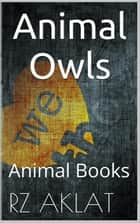 Animal - Owls ebook by RZ Aklat