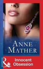 Innocent Obsession (Mills & Boon Modern) ebook by Anne Mather