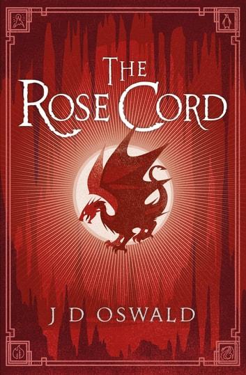 The Rose Cord - The Ballad of Sir Benfro Book Two ebook by J.D. Oswald