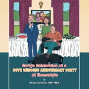 Carlyn Celebrates at a 50th Wedding Anniversary Party at Homestyle ebook by Alison Cothran, RNP, MSN