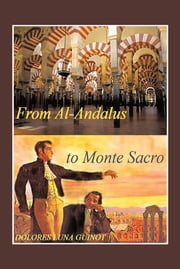 From Al-Andalus to Monte Sacro ebook by Dolores Luna Guinot