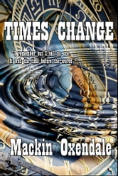 Times Change ebook by Mackin Oxendale