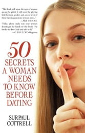 Fifty Secrets a Woman Needs to Know before Dating ebook by Surpaul Cottrell
