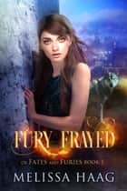 Fury Frayed ebook by