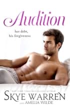 Audition E-bok by Skye Warren, Amelia Wilde
