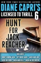 Licensed to Thrill 6 - Hunt For Jack Reacher Series Thrillers Books 1-6 ebook by Diane Capri