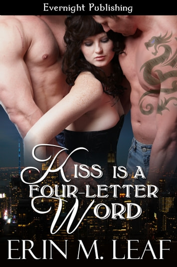 Kiss Is A Four-Letter Word ebook by Erin M. Leaf