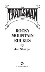 The Trailsman #364 - Rocky Mountain Ruckus ebook by Jon Sharpe