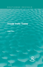Inside India Today (Routledge Revivals) ebook by Dilip Hiro